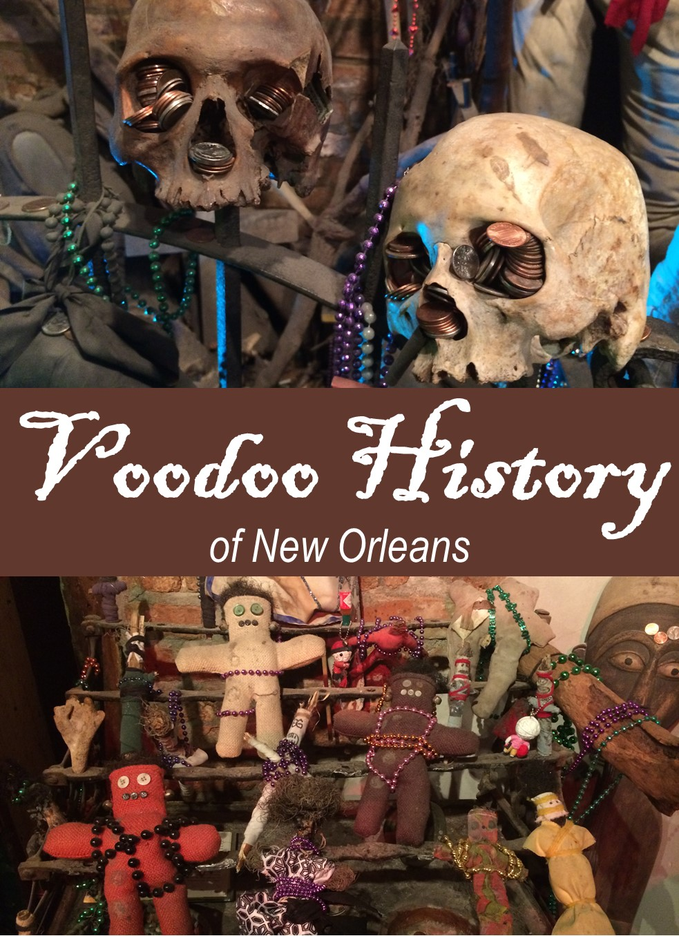 Sorcerers, psychics, witch doctors...and zombies. The complete voodoo history of New Orleans, in all its creepy glory, can be found at the Voodoo Museum.