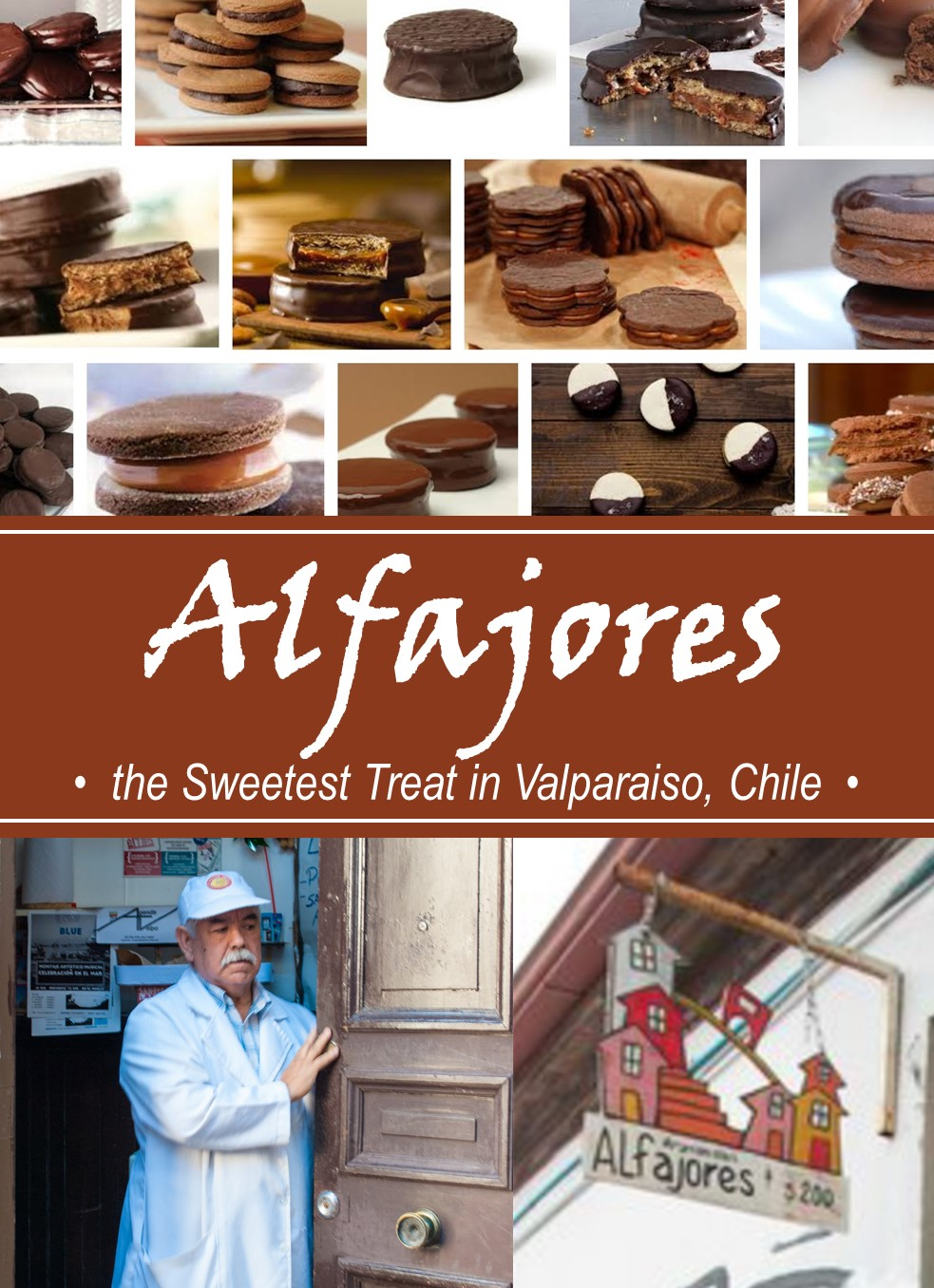 The most decadent alfajores (chocolate-dipped caramel cookies) you will ever eat are hidden in an alleyway high on a hill in Valparaiso, Chile.
